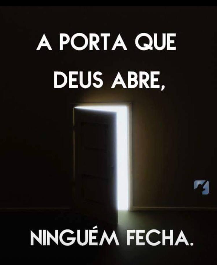 A porta que Deus abre, ninguém fecha!
