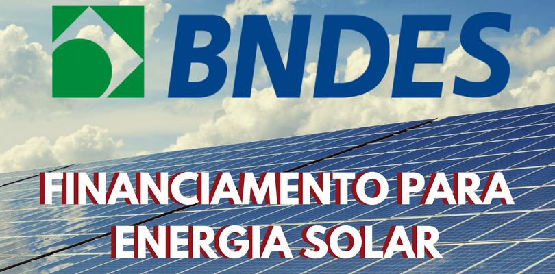 BNDES terá crédito para energia limpa voltado a empresas e pessoa física